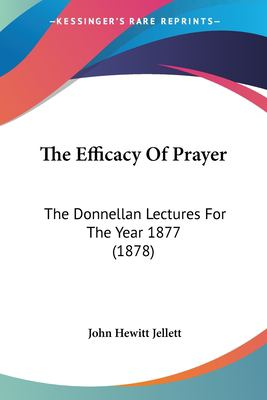 Paperback The Efficacy of Prayer : The Donnellan Lectures for the Year 1877 (1878) Book
