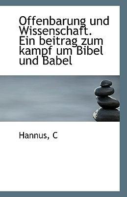 Paperback Offenbarung und Wissenschaft ein Beitrag Zum Kampf Um Bibel und Babel Book