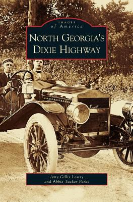 North Georgia's Dixie Highway - Book  of the Images of America: Georgia