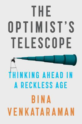 Hardcover The Optimist's Telescope : Thinking Ahead in a Reckless Age Book