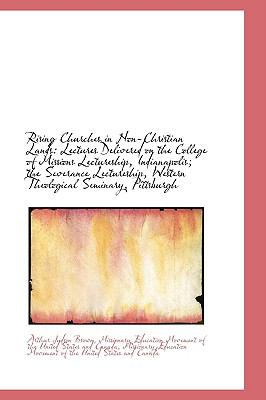 Paperback Rising Churches in Non-Christian Lands : Lectures Delivered on the College of Missions Lectureship, I Book