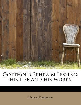 Paperback Gotthold Ephraim Lessing : His life and his Works Book