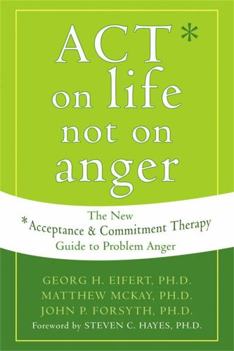 ACT On Life Not Anger The New Acceptance And Commitment Therapy Guide To Problem