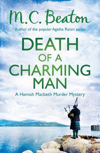Death of a Charming Man (Hamish Macbeth) 147210529X Book Cover