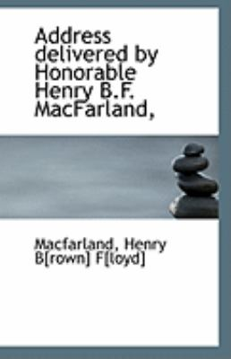Paperback Address Delivered by Honorable Henry B F MacFarland Book