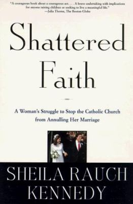 Shattered Faith: A Woman's Struggle to    book by Sheila Rauch Kennedy