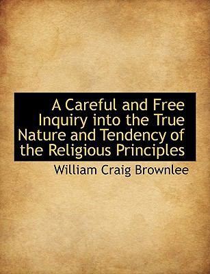 Paperback A Careful and Free Inquiry into the True Nature and Tendency of the Religious Principles Book