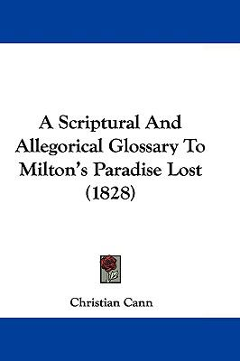 Hardcover A Scriptural and Allegorical Glossary to Milton's Paradise Lost Book