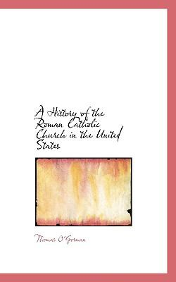 Paperback A History of the Roman Catholic Church in the United States Book