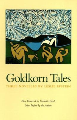 Goldkorn Tales : Three Novellas - Leslie Epstein
