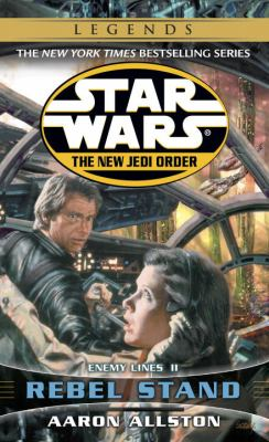 Rebel Stand (Star Wars: The New Jedi Order, #12) (Star Wars: Enemy Lines, #2) - Book  of the Star Wars Legends