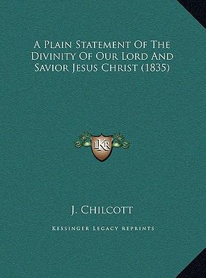 Hardcover A Plain Statement of the Divinity of Our Lord and Savior Jesus Christ Book