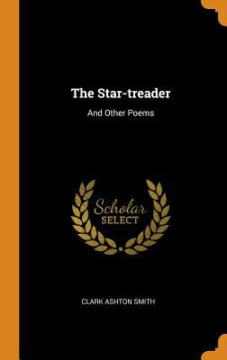 The Star-Treader : And Other Poems 0344441369 Book Cover