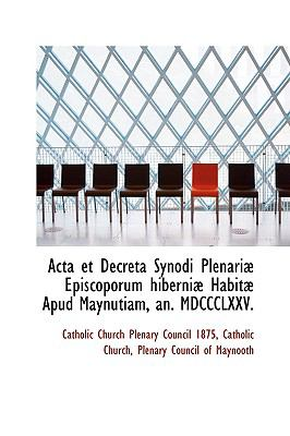 Paperback Acta et Decreta Synodi Plenari? Episcoporum Hiberni? Habit? Apud Maynutiam, an Mdccclxxv Book