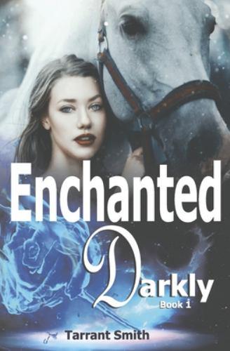 Enchanted Darkly - Tarrant Smith
