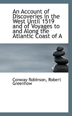 Paperback An Account of Discoveries in the West until 1519 and of Voyages to and along the Atlantic Coast Of Book