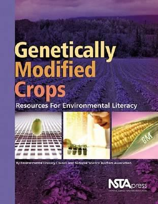 Genetically Modified Crops : Resources for Environmental Literacy - Environmental Literacy Council