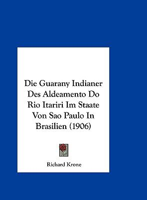 Die Guarany Indianer des Aldeamento Do Rio Itariri Im Staate Von Sao Paulo in Brasilien - Richard Krone