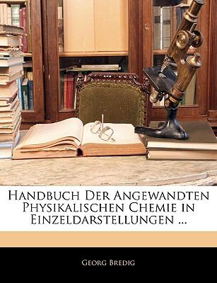 Paperback Handbuch Der Angewandten Physikalischen Chemie in Einzeldarstellungen ... Book