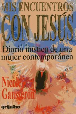 Mis Encuentros Con Jesus - Nicole Gausseron