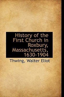 Paperback History of the First Church in Roxbury, Massachusetts, 1630-1904 Book