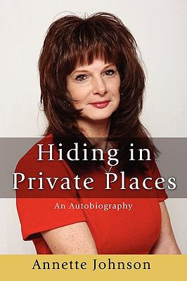 Hiding in Private Places - Annette Johnson