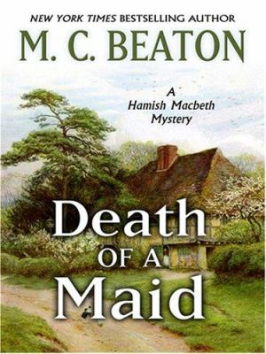 Death of a Maid (Hamish Macbeth Mysteries, No. 23) [Large Print] 1597225053 Book Cover