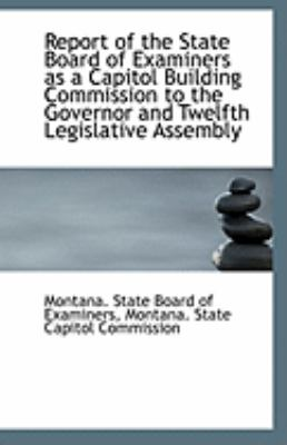 Paperback Report of the State Board of Examiners As a Capitol Building Commission to the Governor and Twelfth Book