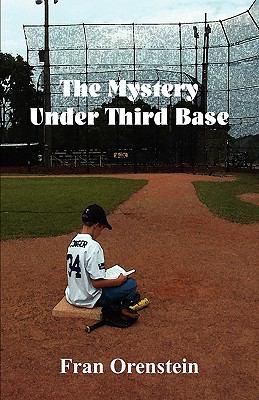 The Mystery under Third Base - Fran Orenstein