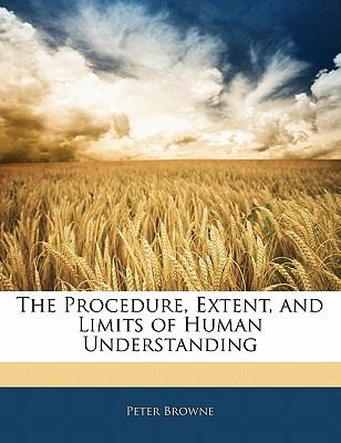 Paperback The Procedure, Extent, and Limits of Human Understanding Book