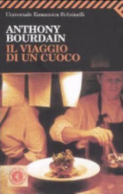 Il Viaggio DI UN Cuoco (Italian Edition) - Anthony Bourdain
