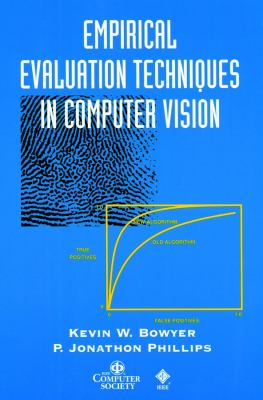 Empirical Evaluation Techniques in Computer Vision - Kevin W. Bowyer; P. Jonathon Phillips