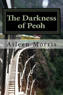 The Darkness of Peoh : The First Book in the Peoh Trilogy - Aileen Morris