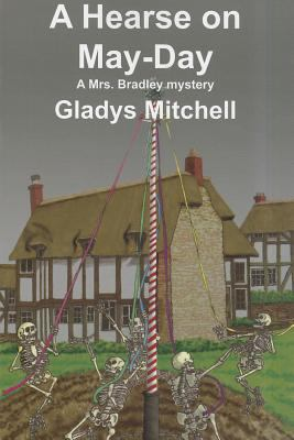 A Hearse on May-Day - Book #45 of the Mrs. Bradley