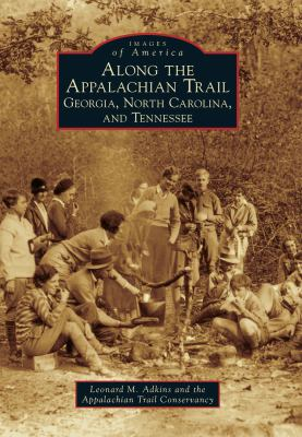 Along the Appalachian Trail: Georgia, North Carolina, and Tennessee (Images of America) - Book  of the Images of America: Georgia