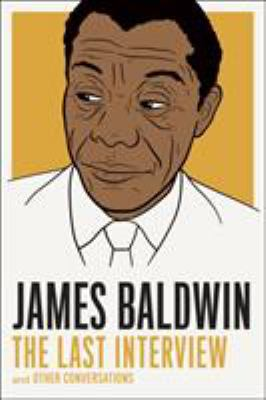 James Baldwin: The Last Interview: and Other Conversations - Book  of the Last Interview