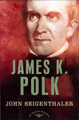 James K. Polk - Book #11 of the American Presidents