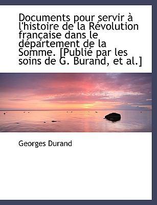 Paperback Documents Pour Servir ? L'Histoire de la R?volution Fran?aise Dans le D?partement de la Somme [Publ Book