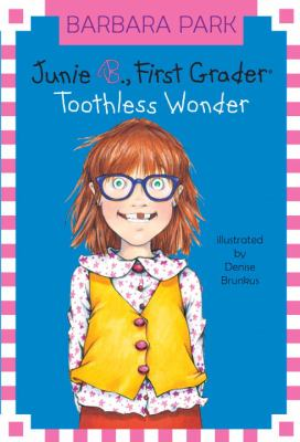Junie B., First Grader: Toothless Wonder - Book #20 of the Junie B. Jones