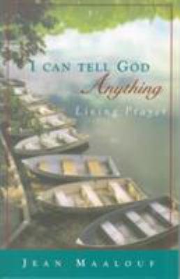 I Can Tell God Anything : Living Prayer - Jean Maalouf