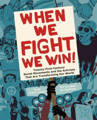 Paperback When We Fight, We Win : Twenty-First-Century Social Movements and the Activists That Are Transforming Our World Book