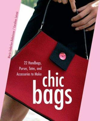 Chic Bags : 22 Handbags, Purses, Totes, and Accessories to Make (0312370741 4715254) photo