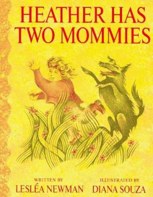 Heather Has Two Mommies Book By Lesla Newman