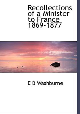 Paperback Recollections of a Minister to France 1869-1877 [Large Print] Book