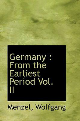 Paperback Germany : From the Earliest Period Vol. II Book