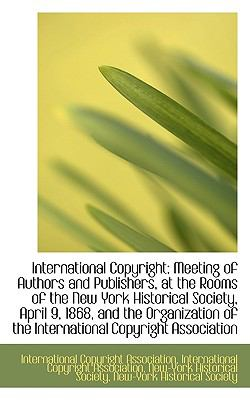 Paperback International Copyright : Meeting of Authors and Publishers, at the Rooms of the New York Historical Book