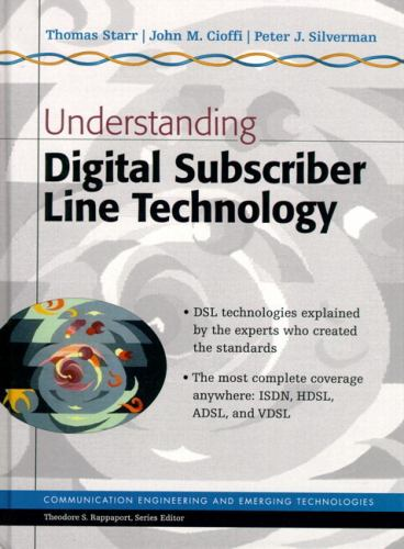 Understanding Digital Subscriber Lines Technology - Thomas Starr; John M. Cioffi; Peter J. Silverman