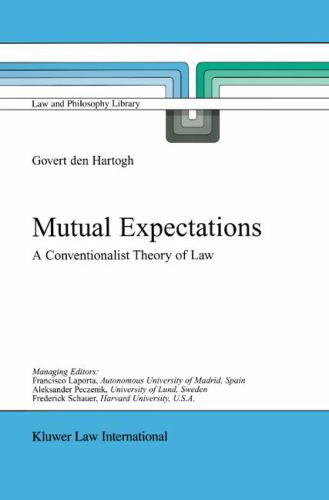 Mutual Expectations : A Conventionalist Theory of Law - Govert den Hartogh