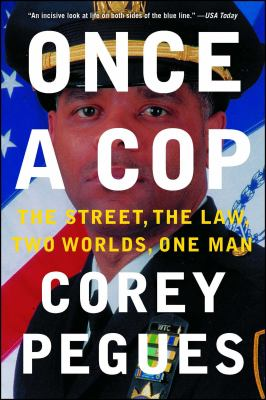 Paperback Once a Cop : The Street, the Law, Two Worlds, One Man Book