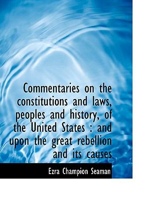 Paperback Commentaries on the Constitutions and Laws, Peoples and History, of the United States : And upon The [Large Print] Book